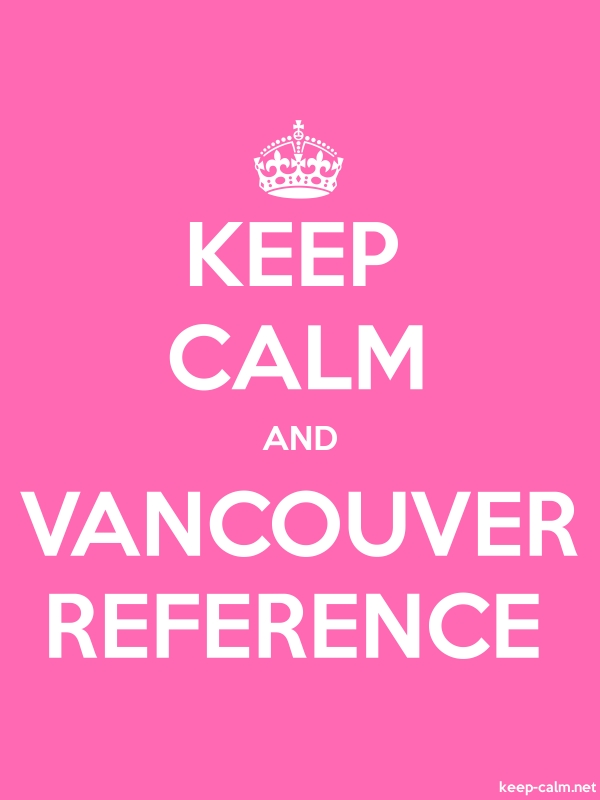 KEEP CALM AND VANCOUVER REFERENCE - white/pink - Default (600x800)
