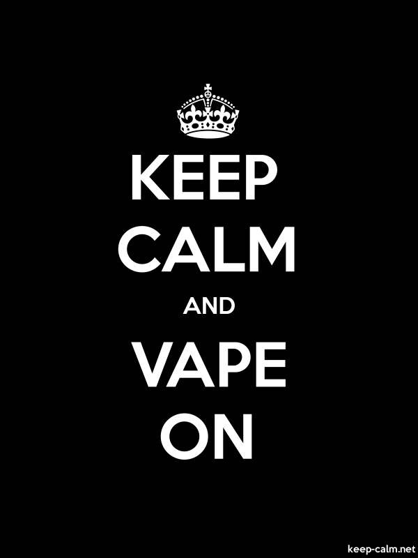 KEEP CALM AND VAPE ON - white/black - Default (600x800)