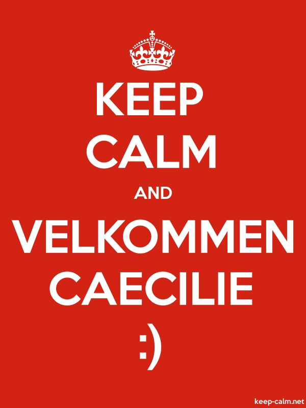 KEEP CALM AND VELKOMMEN CAECILIE : - white/red - Default (600x800)