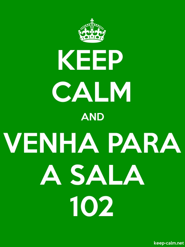 KEEP CALM AND VENHA PARA A SALA 102 - white/green - Default (600x800)