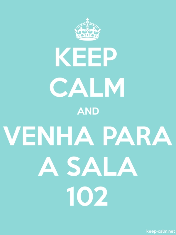 KEEP CALM AND VENHA PARA A SALA 102 - white/lightblue - Default (600x800)
