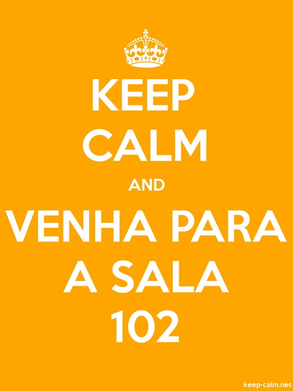 KEEP CALM AND VENHA PARA A SALA 102 - white/orange - Default (600x800)