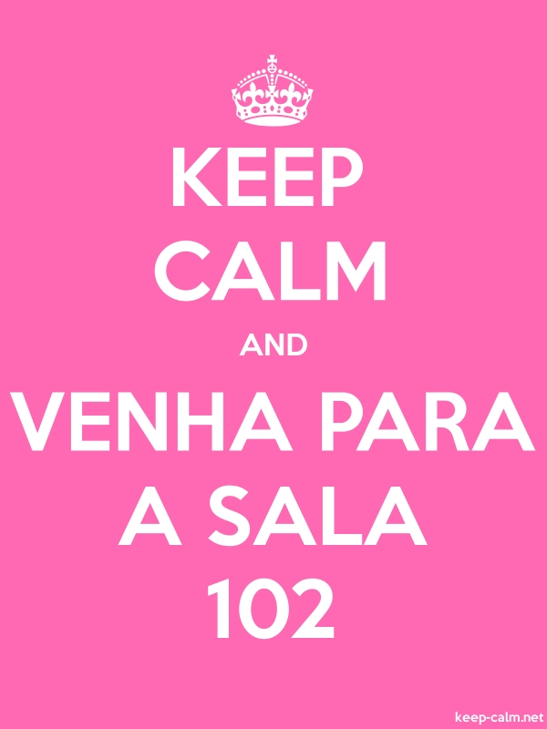 KEEP CALM AND VENHA PARA A SALA 102 - white/pink - Default (600x800)