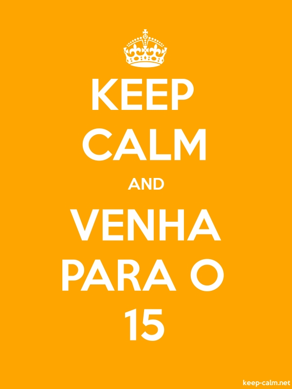 KEEP CALM AND VENHA PARA O 15 - white/orange - Default (600x800)