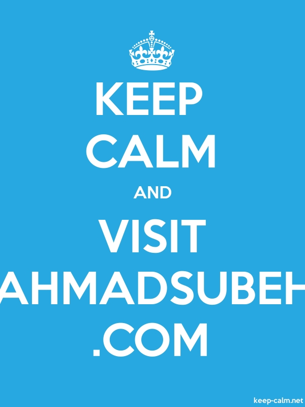 KEEP CALM AND VISIT AHMADSUBEH .COM - white/blue - Default (600x800)