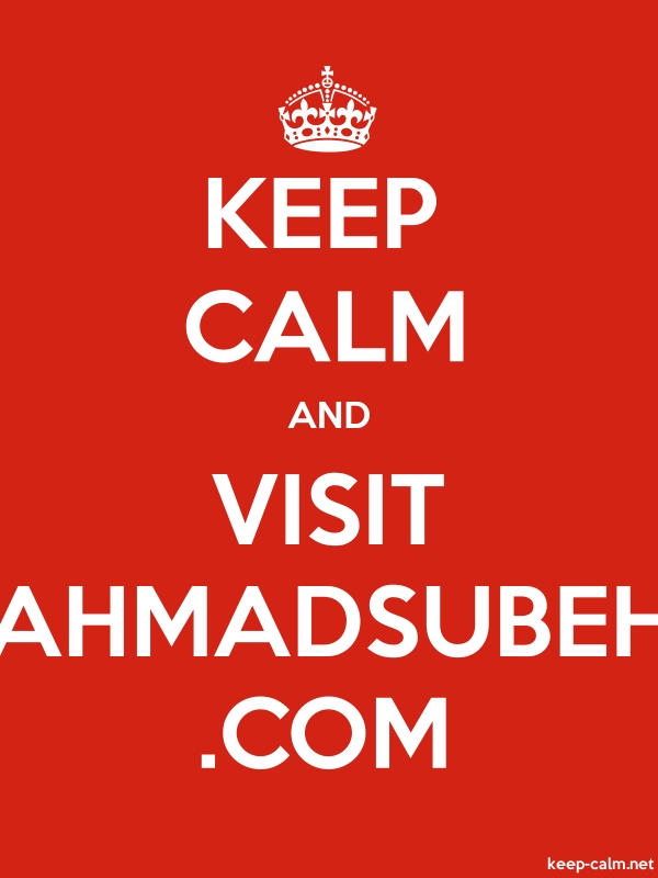 KEEP CALM AND VISIT AHMADSUBEH .COM - white/red - Default (600x800)
