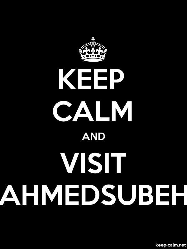 KEEP CALM AND VISIT AHMEDSUBEH - white/black - Default (600x800)