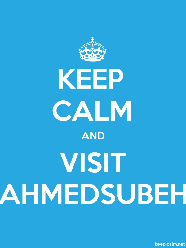 KEEP CALM AND VISIT AHMEDSUBEH - white/blue - Default (600x800)