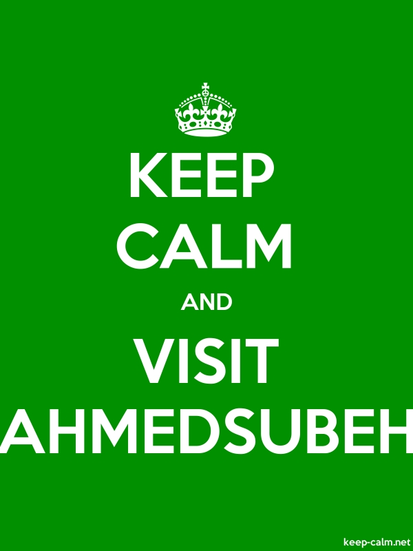 KEEP CALM AND VISIT AHMEDSUBEH - white/green - Default (600x800)