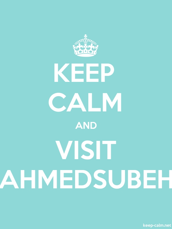 KEEP CALM AND VISIT AHMEDSUBEH - white/lightblue - Default (600x800)