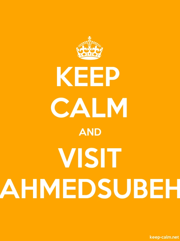 KEEP CALM AND VISIT AHMEDSUBEH - white/orange - Default (600x800)