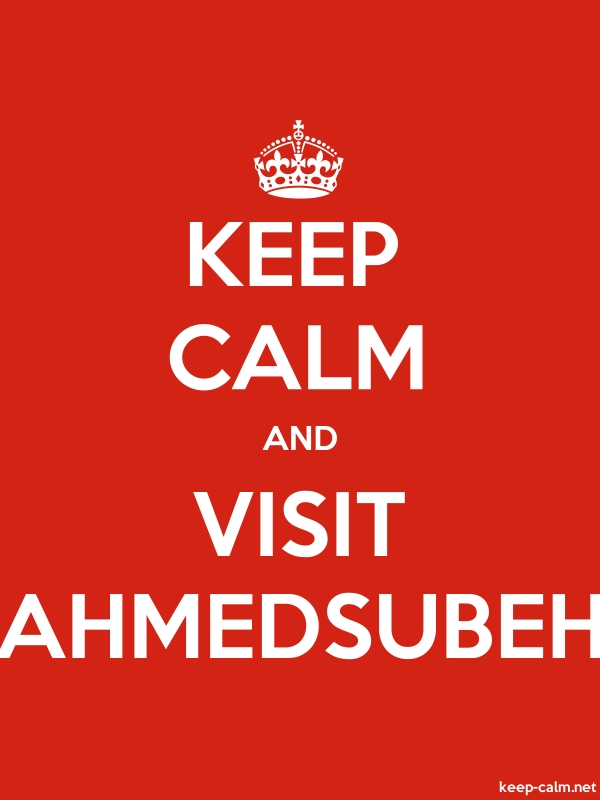 KEEP CALM AND VISIT AHMEDSUBEH - white/red - Default (600x800)