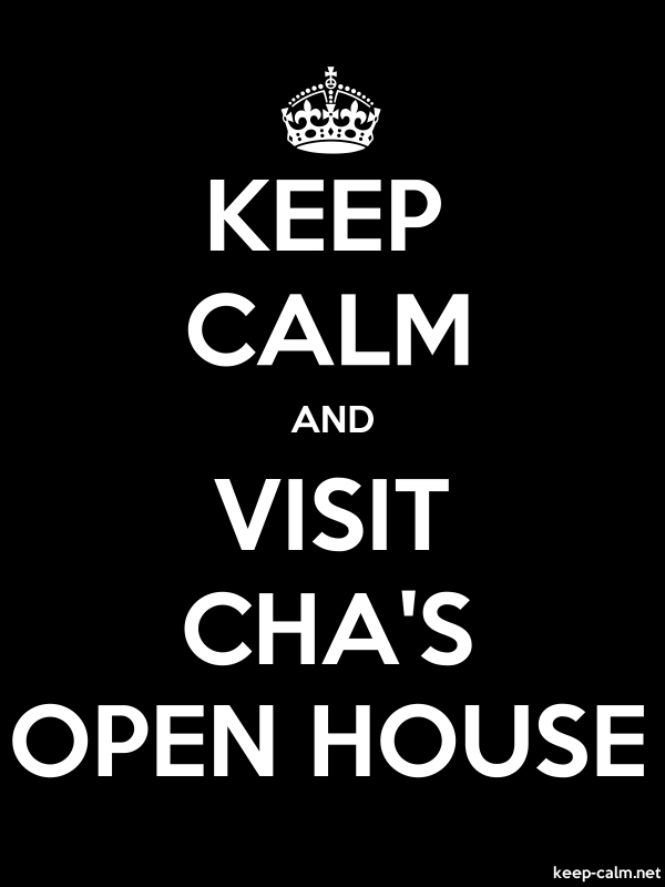 KEEP CALM AND VISIT CHA'S OPEN HOUSE - white/black - Default (600x800)