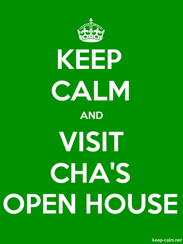 KEEP CALM AND VISIT CHA'S OPEN HOUSE - white/green - Default (600x800)