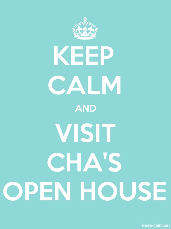 KEEP CALM AND VISIT CHA'S OPEN HOUSE - white/lightblue - Default (600x800)