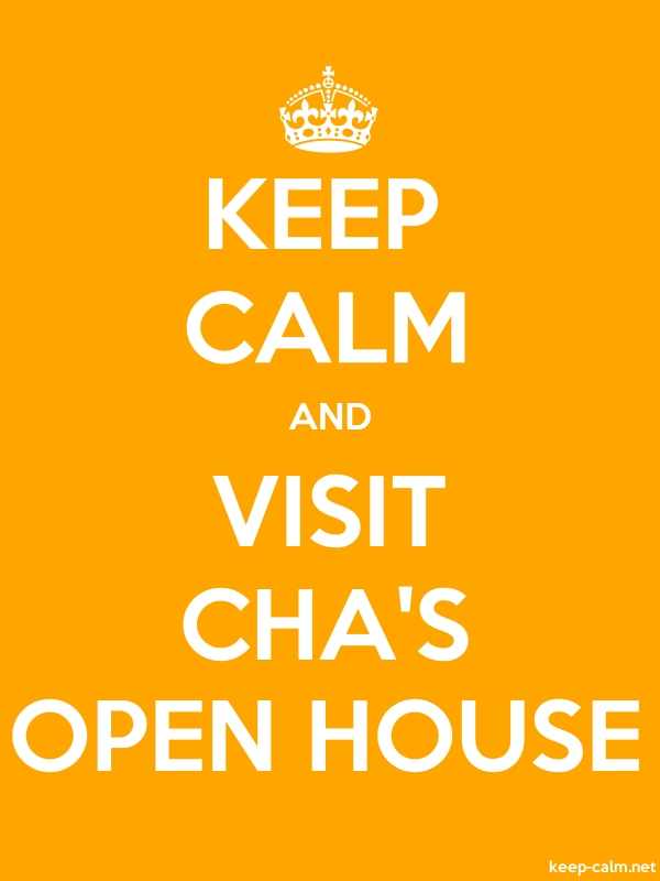 KEEP CALM AND VISIT CHA'S OPEN HOUSE - white/orange - Default (600x800)