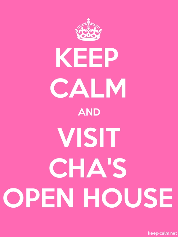 KEEP CALM AND VISIT CHA'S OPEN HOUSE - white/pink - Default (600x800)