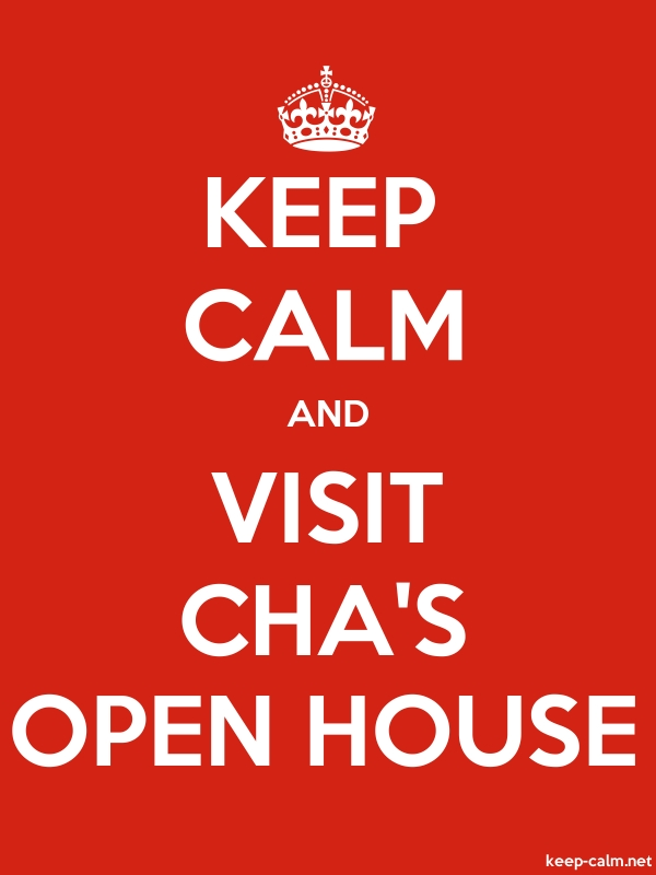KEEP CALM AND VISIT CHA'S OPEN HOUSE - white/red - Default (600x800)