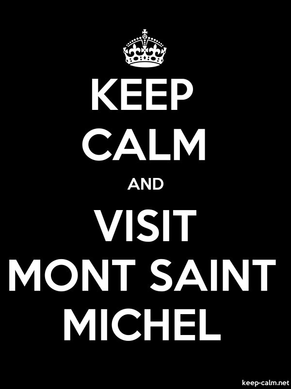 KEEP CALM AND VISIT MONT SAINT MICHEL - white/black - Default (600x800)