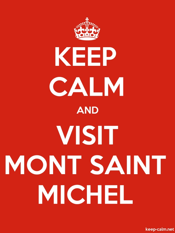 KEEP CALM AND VISIT MONT SAINT MICHEL - white/red - Default (600x800)