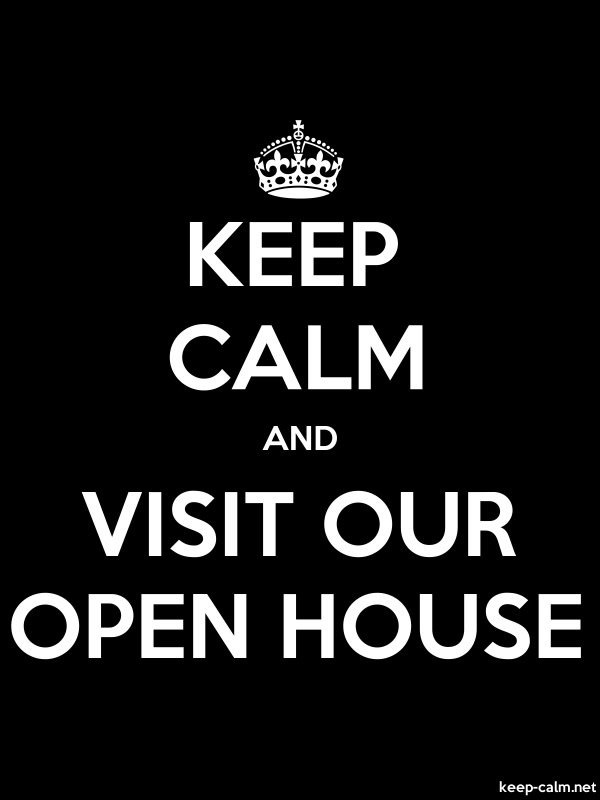 KEEP CALM AND VISIT OUR OPEN HOUSE - white/black - Default (600x800)