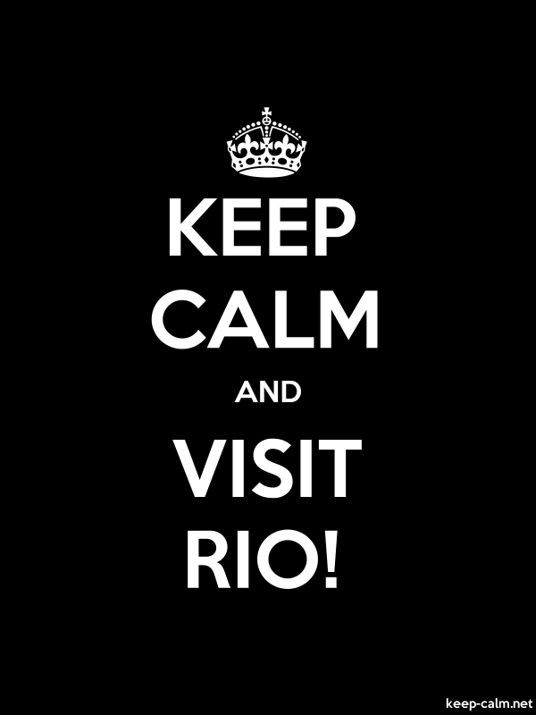 KEEP CALM AND VISIT RIO! - white/black - Default (600x800)