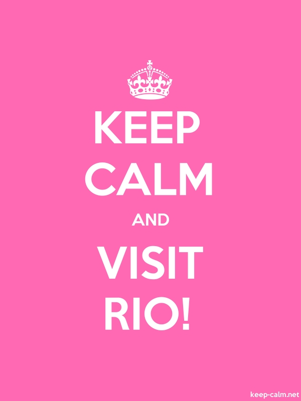 KEEP CALM AND VISIT RIO! - white/pink - Default (600x800)