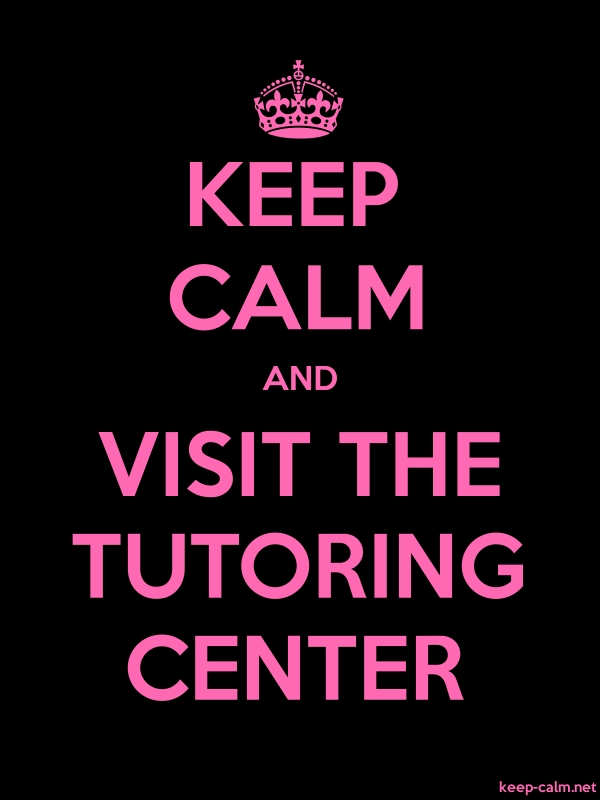 KEEP CALM AND VISIT THE TUTORING CENTER - pink/black - Default (600x800)