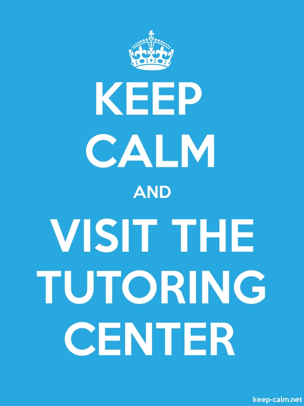 KEEP CALM AND VISIT THE TUTORING CENTER - white/blue - Default (600x800)