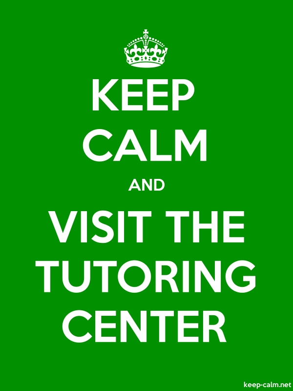 KEEP CALM AND VISIT THE TUTORING CENTER - white/green - Default (600x800)