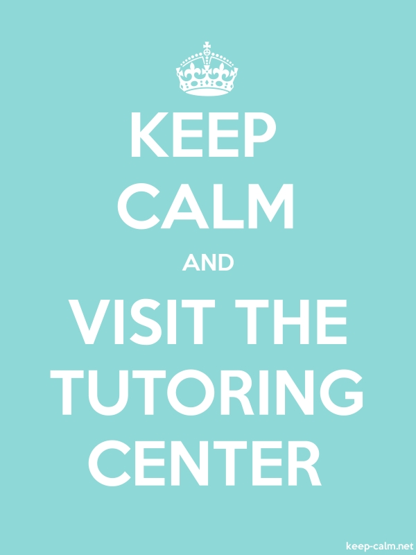 KEEP CALM AND VISIT THE TUTORING CENTER - white/lightblue - Default (600x800)