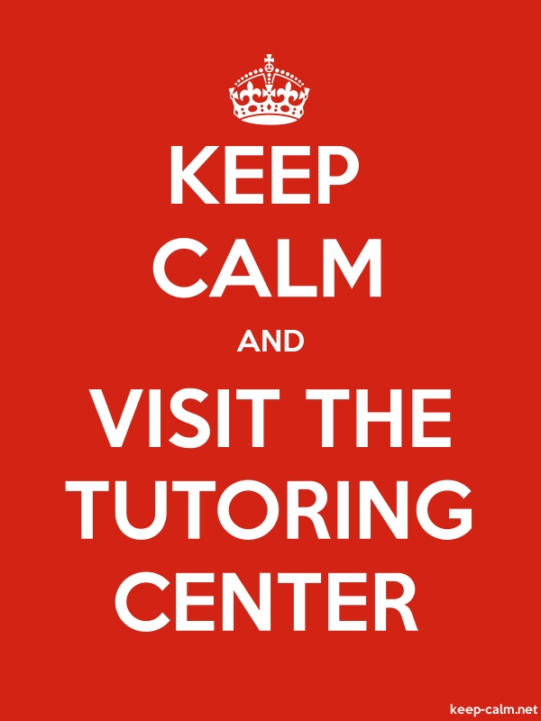 KEEP CALM AND VISIT THE TUTORING CENTER - white/red - Default (600x800)
