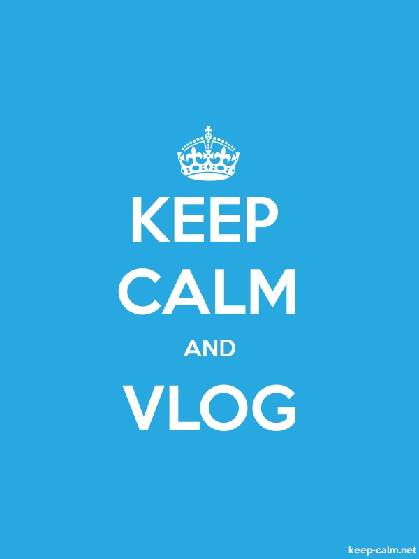 KEEP CALM AND VLOG - white/blue - Default (600x800)