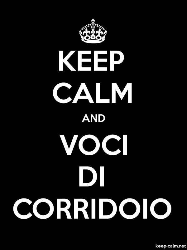 KEEP CALM AND VOCI DI CORRIDOIO - white/black - Default (600x800)