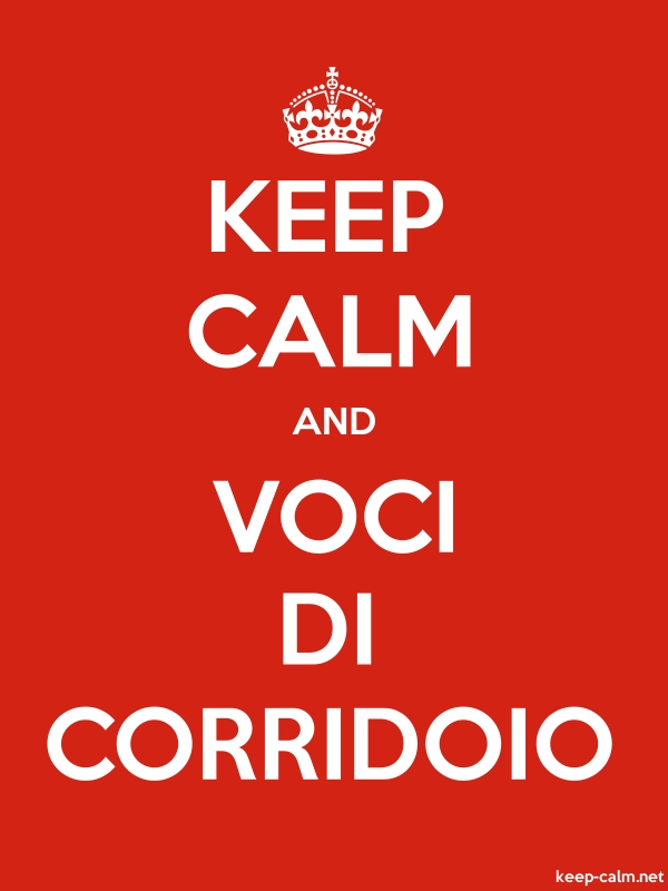KEEP CALM AND VOCI DI CORRIDOIO - white/red - Default (600x800)