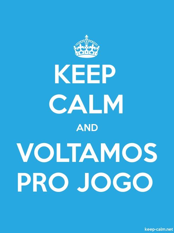 KEEP CALM AND VOLTAMOS PRO JOGO - white/blue - Default (600x800)