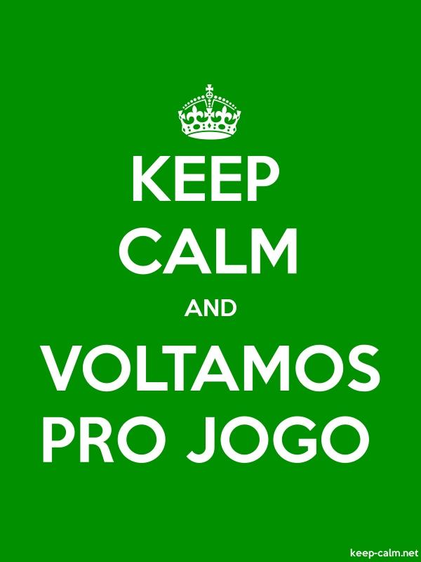 KEEP CALM AND VOLTAMOS PRO JOGO - white/green - Default (600x800)