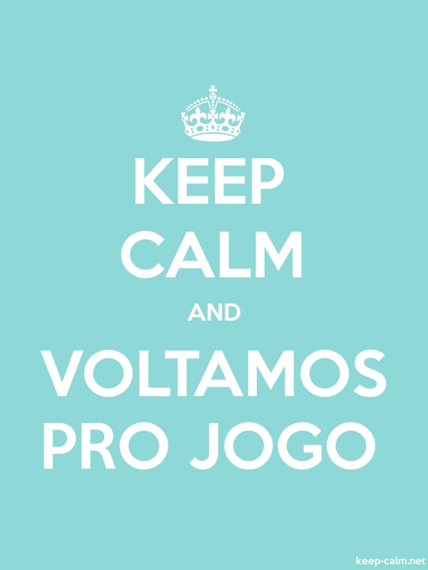 KEEP CALM AND VOLTAMOS PRO JOGO - white/lightblue - Default (600x800)