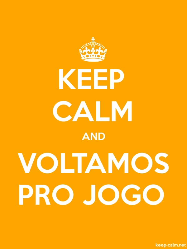 KEEP CALM AND VOLTAMOS PRO JOGO - white/orange - Default (600x800)