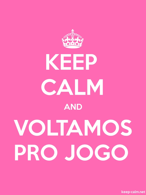 KEEP CALM AND VOLTAMOS PRO JOGO - white/pink - Default (600x800)