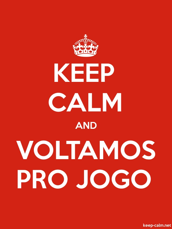 KEEP CALM AND VOLTAMOS PRO JOGO - white/red - Default (600x800)