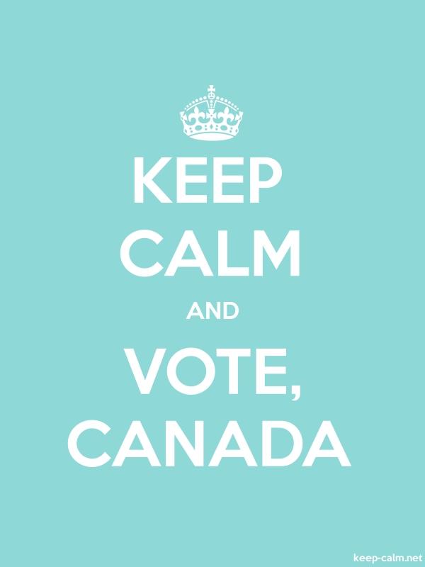 KEEP CALM AND VOTE, CANADA - white/lightblue - Default (600x800)
