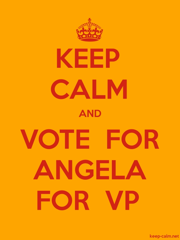 KEEP CALM AND VOTE  FOR ANGELA FOR  VP - red/orange - Default (600x800)