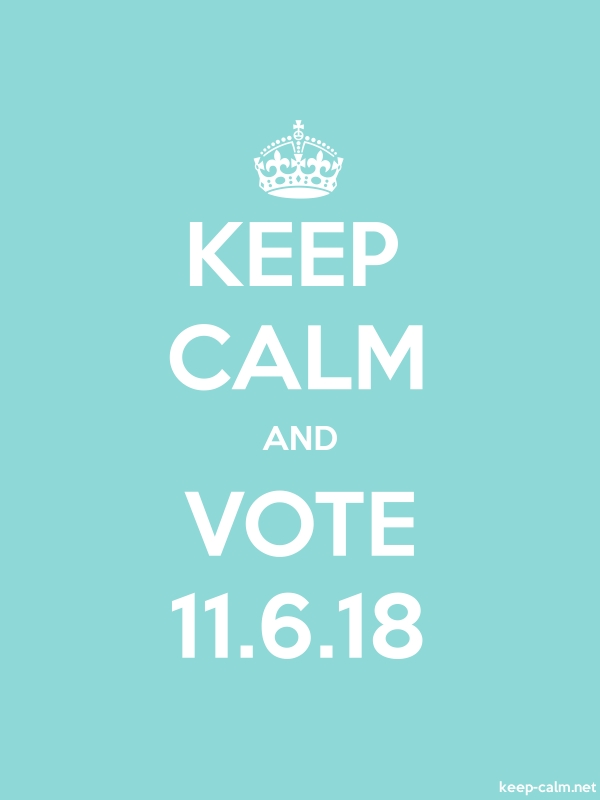 KEEP CALM AND VOTE 11.6.18 - white/lightblue - Default (600x800)