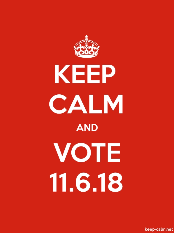 KEEP CALM AND VOTE 11.6.18 - white/red - Default (600x800)