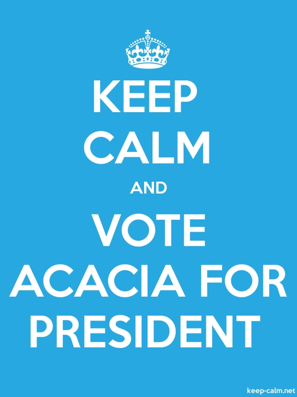 KEEP CALM AND VOTE ACACIA FOR PRESIDENT - white/blue - Default (600x800)