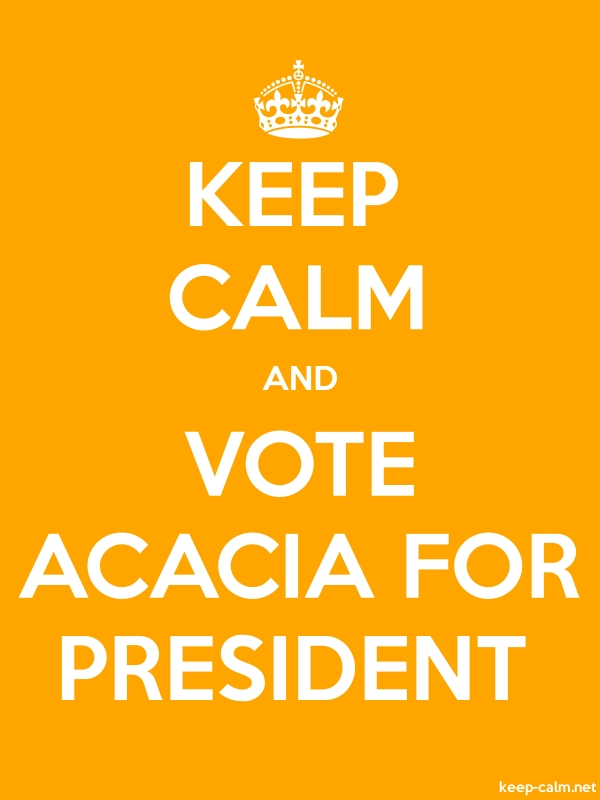 KEEP CALM AND VOTE ACACIA FOR PRESIDENT - white/orange - Default (600x800)
