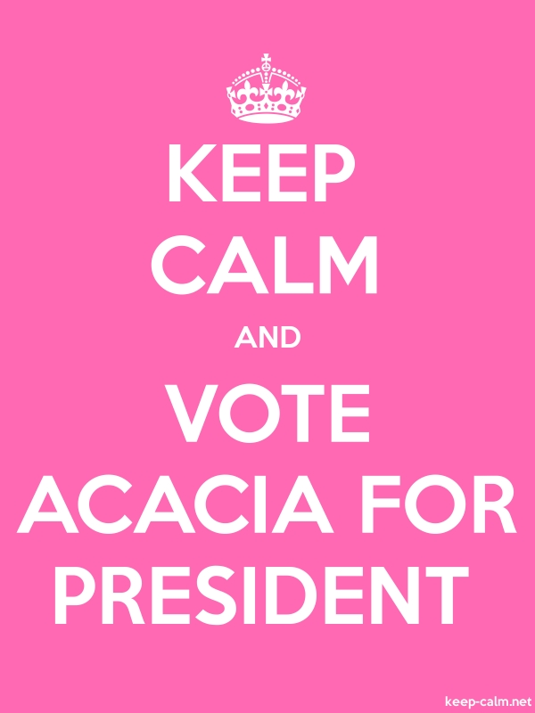 KEEP CALM AND VOTE ACACIA FOR PRESIDENT - white/pink - Default (600x800)