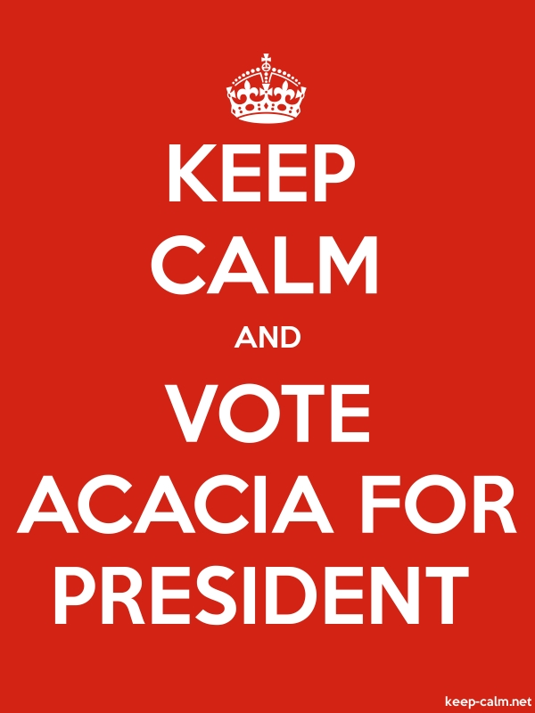 KEEP CALM AND VOTE ACACIA FOR PRESIDENT - white/red - Default (600x800)