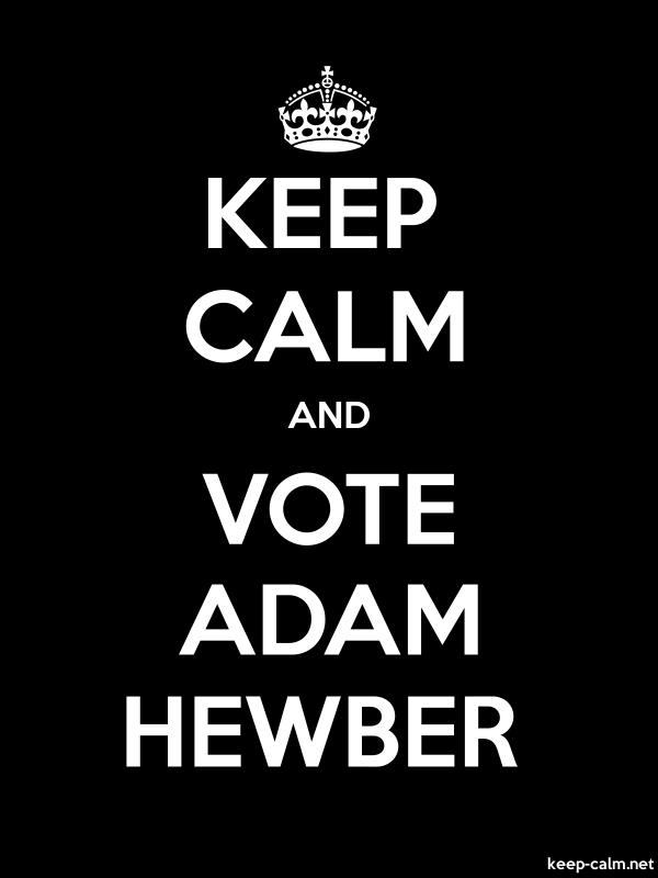 KEEP CALM AND VOTE ADAM HEWBER - white/black - Default (600x800)